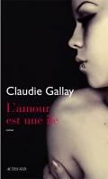 [Gallay, Claudie] L'amour est une île 97827410