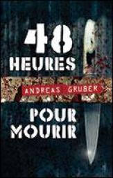 [Gruber, Andreas] 48 heures pour mourir Cvt_4811