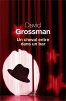 [Grossman, David] Un cheval entre dans un bar Cvt_un10