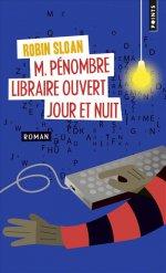 [Editions Points] M. Pénombre, libraire ouvert jour et nuit de Robin Sloan 97827510