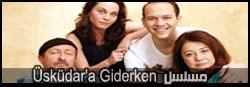 مسلسل Üsküdar'a Giderken - الذهاب الى اوسكودار