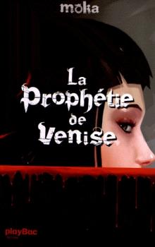 [Murrail, Elvire dite Moka] La prophétie de Venise - Tome 1 Moka_j10