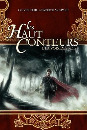 [Peru, Olivier & Mc Spare, Patrick] Les Haut Conteurs - Tome 1: La voix des rois 91006110