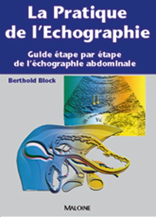 [résolu][imagerie]:La pratique de l'échographie. Guide étape par étape de l'échographie abdominale pdf gratuit 97822210