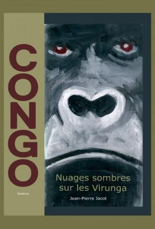 CONGO    Nuages sombres sur les Virunga   [Jacot, Jean-Pierre] Book-010