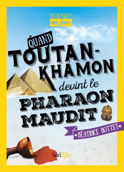 [Editions Scrineo]  Il était un jour..... Quand Toutankhamon devint le pharaon maudit Couv-t10