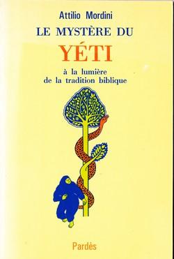 Cryptozoologie Le mystère du yéti à la lumière de la tradition biblique Attilio Mordini