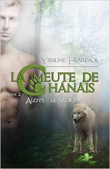 La meute du Chanaîs - Tome 2 : Aloys - le sacrifice d'Ysaline Fearfaol Index211