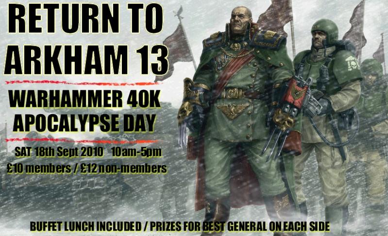 "[ARKHAM EVENT] ""Return to Arkham 13"" 40k Apocalypse - 10am-5pm Saturday 18th September 2010 Return10"