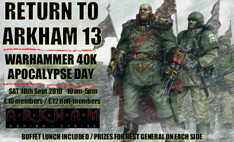 "[ARKHAM EVENT] ""Return to Arkham 13"" 40k Apocalypse - 10am-5pm Saturday 18th September 2010 Return11"