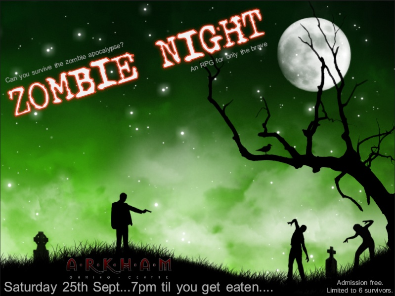[ARKHAM EVENT] ZOMBIE NIGHT / Late night RPG / Sat 25th Sept / 7pm-late Zombie10