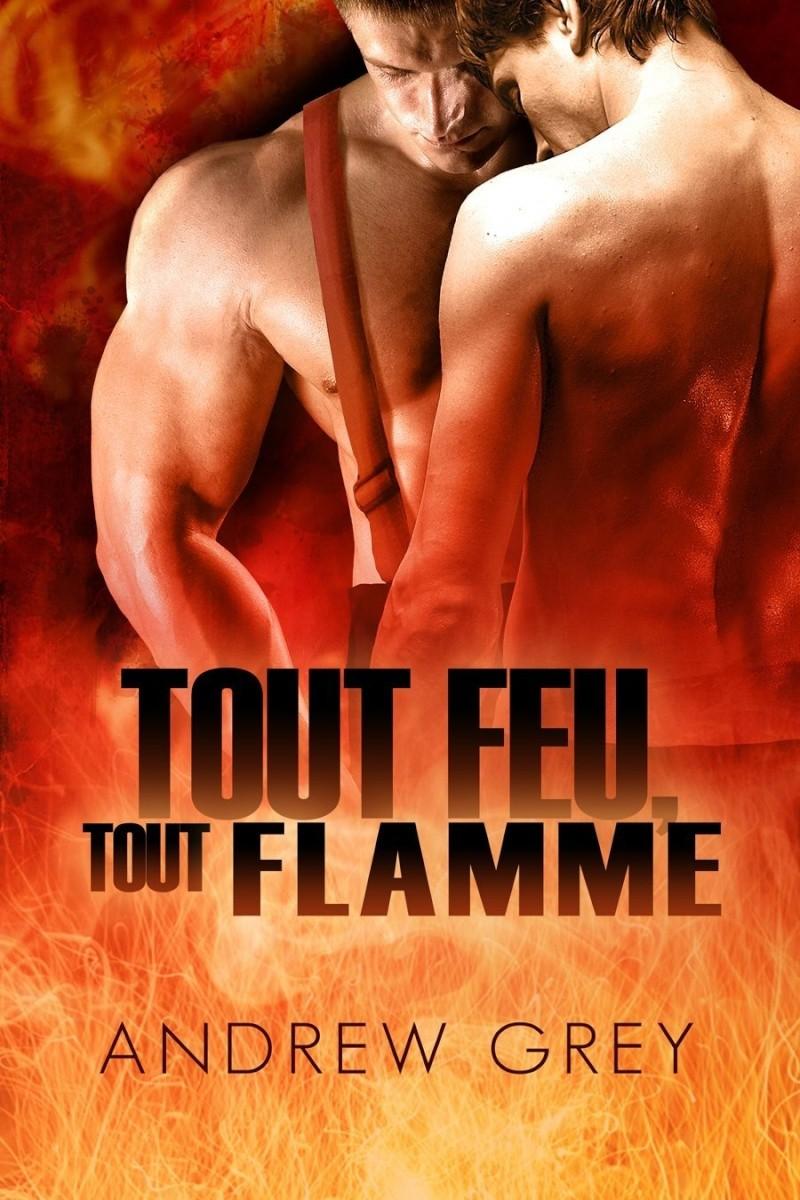 GREY Andrew - Par le Feu - Tome 2 : Tout feu, tout flamme  717ctm10