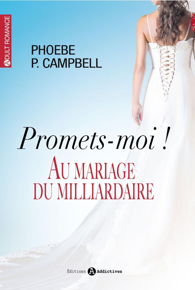 CAMPBELL P¨hoebe P. - Promets-moi ! Au mariage du milliardaire: Tout contre lui (l'intégrale) Campbe10