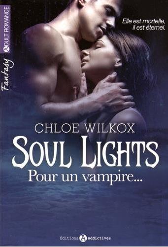 WILCOX Chloé - Soul Lights, Pour un vampire... - Tome 1 Chloe_10