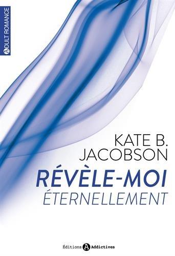 JACOBSON Kate B. - Révèle-moi - Tome 2 Kate_210