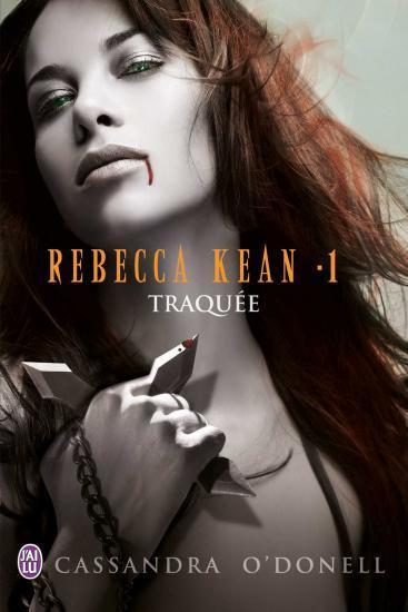 REBECCA KEAN (Tome 1) TRAQUEE de Cassandra O'Donell Rebecc10