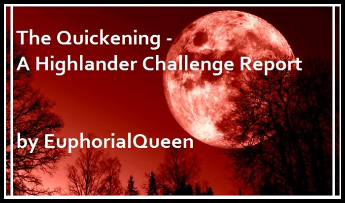 The Quickening - A Highlander Challenge Report by EuphorialQueen Blood-10