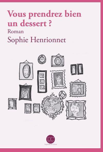 HENRIONNET Sophie : Vous prendrez bien un dessert ? 97910210