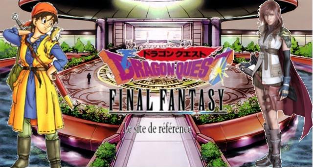 Tout sur Final Fantasy et Dragon Quest