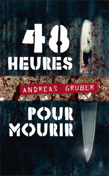 48 heures pour mourir de Andreas Gruber  48_heu10