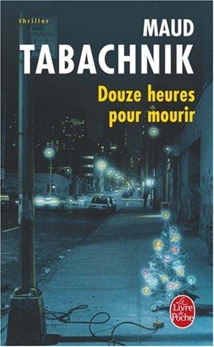 Douze heures pour mourir de Maud Tabachnik Douze_10