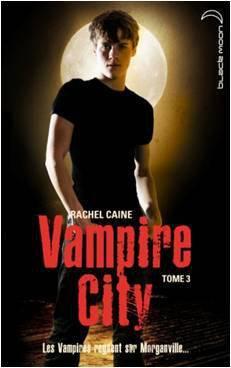 VAMPIRE CITY (Tome 03) LE CREPUSCULE DES VAMPIRES de Rachel Caine 16706710