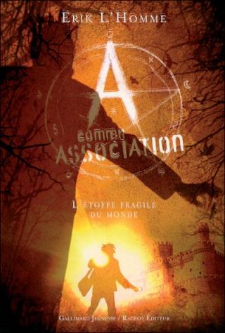 A COMME ASSOCIATION (Tome 3) L'ETOFFE FRAGILE DU MONDE d'Erik L'Homme 97820712