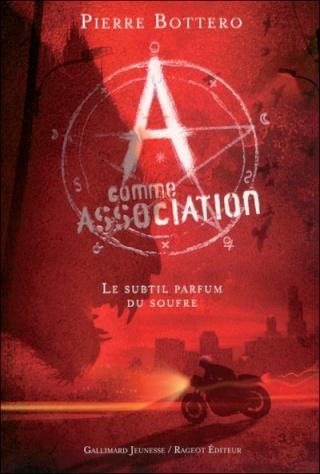 A COMME ASSOCIATION (Tome 4) LE SUBTIL PARFUM DU SOUFRE de Pierre Bottero 97820713