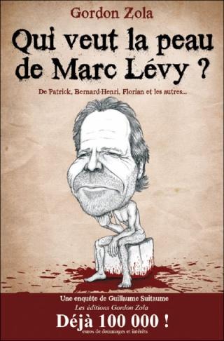 QUI VEUT LA PEAU DE MARC LEVY de Gordon Zola 97829110