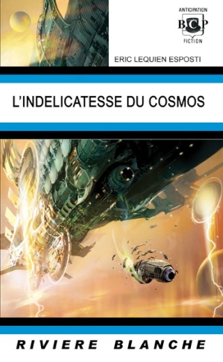 cosmos - L'INDELICATESSE DU COSMOS d'Eric Lequien Esposti Indeli10