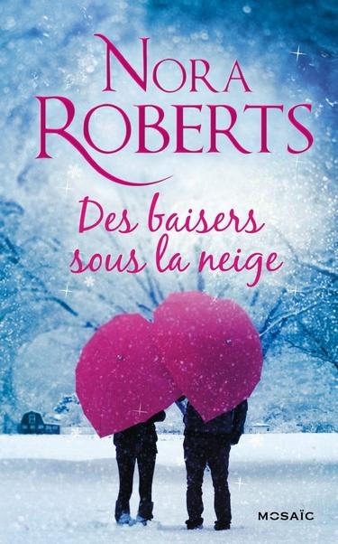 Les amants du Wyoming (Des baisers sous la neige) de Nora Roberts  Des_ba11