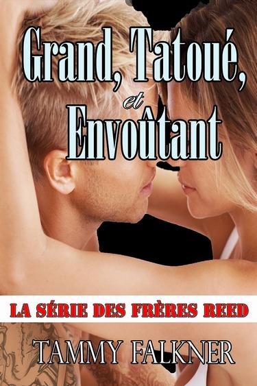 Les frères Reed - Tome 1 : Grand, Tatoué, et Envoûtant de Tammy Falkner Grand_10