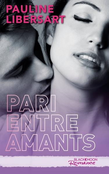 Pari entre amis - Tome 2 : Pari entre amants de Pauline Libersart Pari_e10