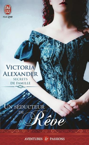 Secrets de Famille - Tome 2: Un Séducteur de Rêve de Victoria Alexander Syduct10