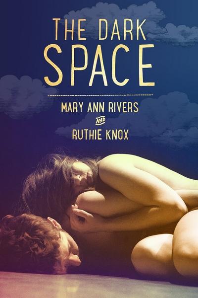 The Dark Space de Mary Ann Rivers et Ruthie Knox The_da10
