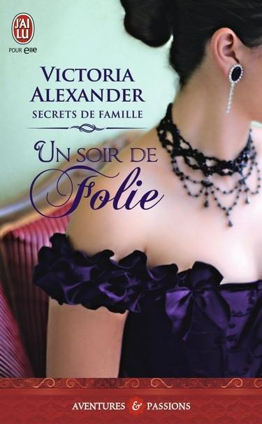 Secrets de Famille - Tome 3: Un Soir de Folie de Victoria Alexander Un_soi10