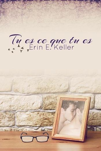 Tu es ce que tu es de Erin E. Keller 12021910
