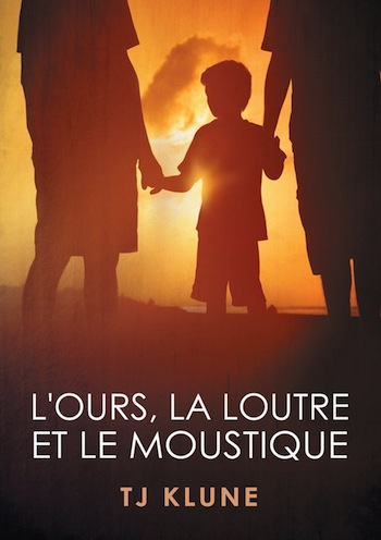 L'Ours, la Loutre et le Moustique - Tome 1 : L'ours, la loutre et le moustique de TJ Klune 71fdea11