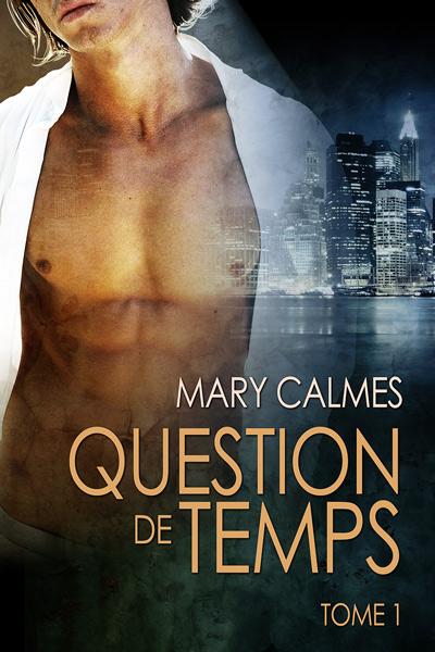 Question de temps - Tome 1 : Question de temps de Mary Calmes Matter10