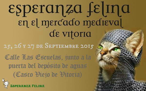 Esperanza Felina en el Mercado Medieval de Vitoria 2015. 25, 26 y 27 de Septiembre Cartel13