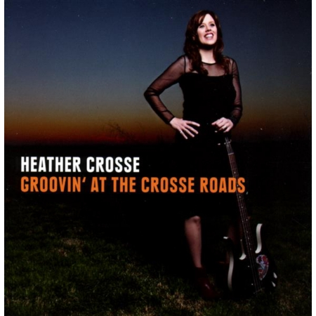 Heather CROSSE-Groovin'At The Cross Roads Titeli10