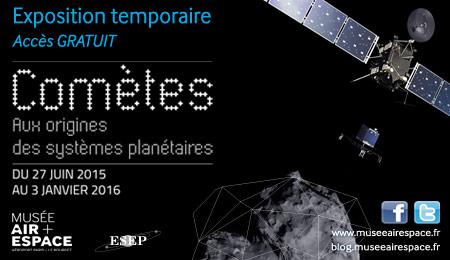 [Exposition] Comètes - aux origines des systèmes planétaires / jusqu'au 3 janvier 2016 au Musée de l'Air et de l'Espace au Bourget Expo-c10