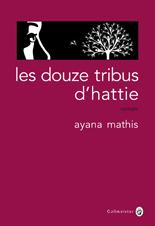 [Editions Gallmeister] Les Douze Tribus d'Hattie de Ayana Mathis 0718-c10