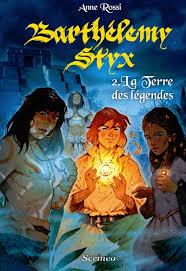 [Rossi, Anne] Barthélemy Styx - Tome 2: La terre des légendes  Barthy10