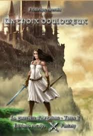 [Arnould, Frédérique] La guerrière d'Argalone – Tome 2: Un choix douloureux La_gar10
