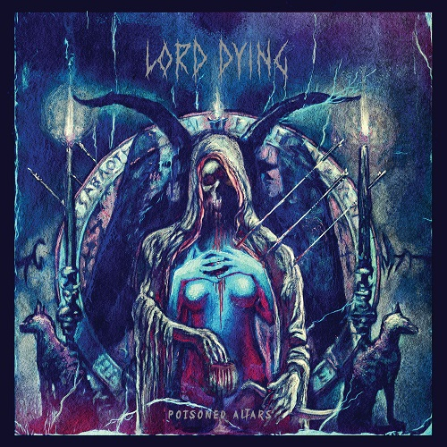 LORD DYING - POISONED ALTARS (2015) ALBUM REVIEW Poison10