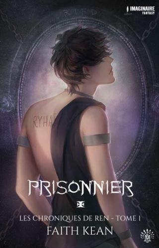 Les chroniques de Ren - Tome 1 : Prisonnier de Faith Kean 11960010