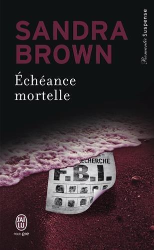 BROWN Sandra -  Échéance mortelle 418i5j10