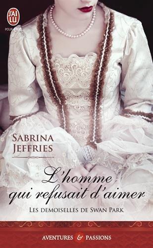 JEFFRIES Sabrina - LES DEMOISELLES DE SWAN PARK - Tome 3 - L'Homme qui refusait d'aimer 51fihv10