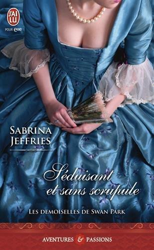 JEFFRIES Sabrina - LES DEMOISELLES DE SWAN PARK- Tome 2 - Séduisant et Sans Scrupule 51ra9l10